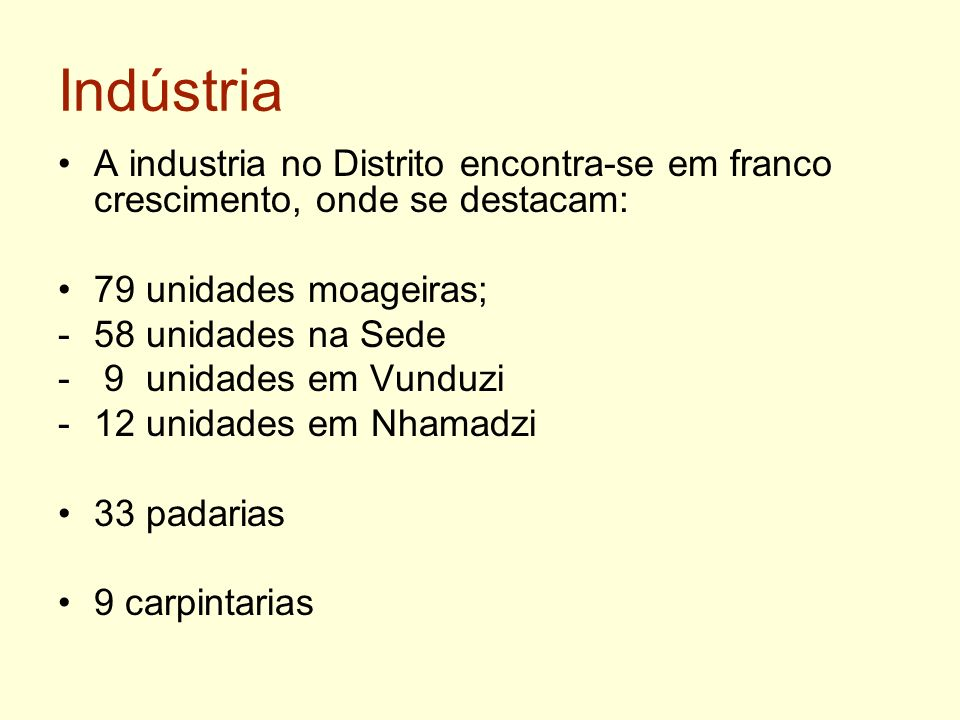 IndústriaA industria no Distrito encontra-se em franco crescimento, onde se destacam: 79 unidades moageiras;