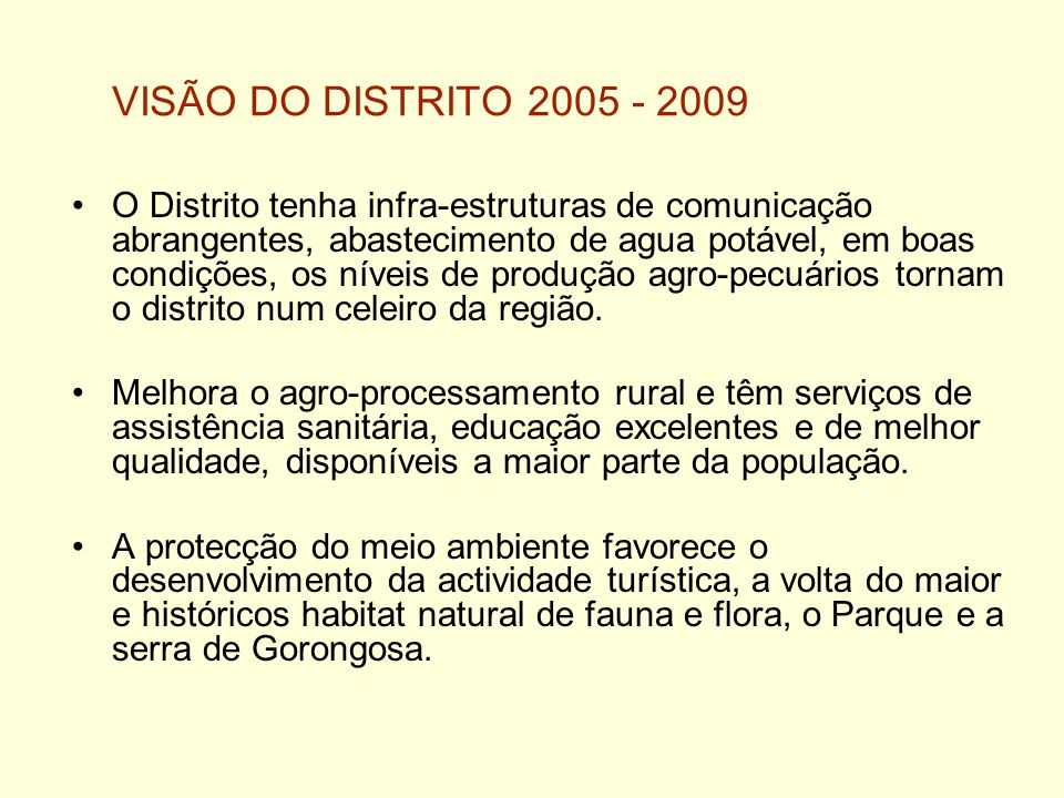 VISÃO DO DISTRITO 2005 - 2009
