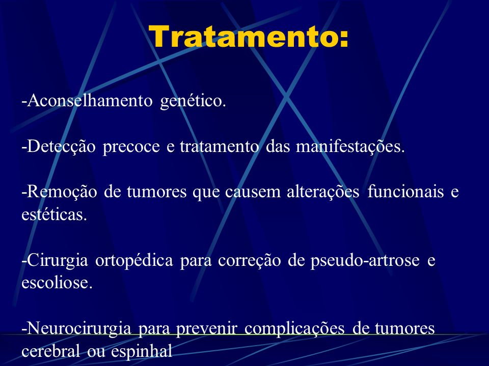 Tratamento: -Aconselhamento genético.