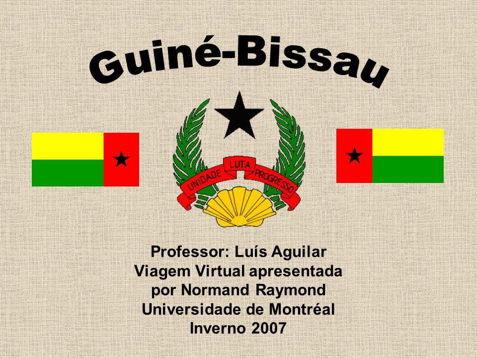 Guiné-Bissau Professor: Luís Aguilar Viagem Virtual apresentada