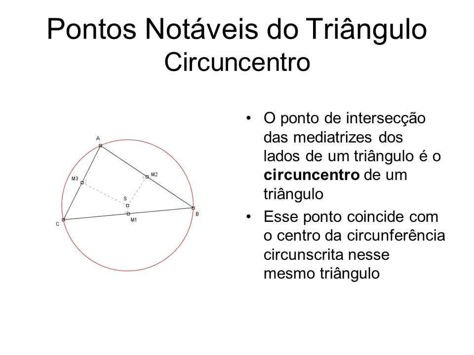 Pontos Notáveis do Triângulo Circuncentro
