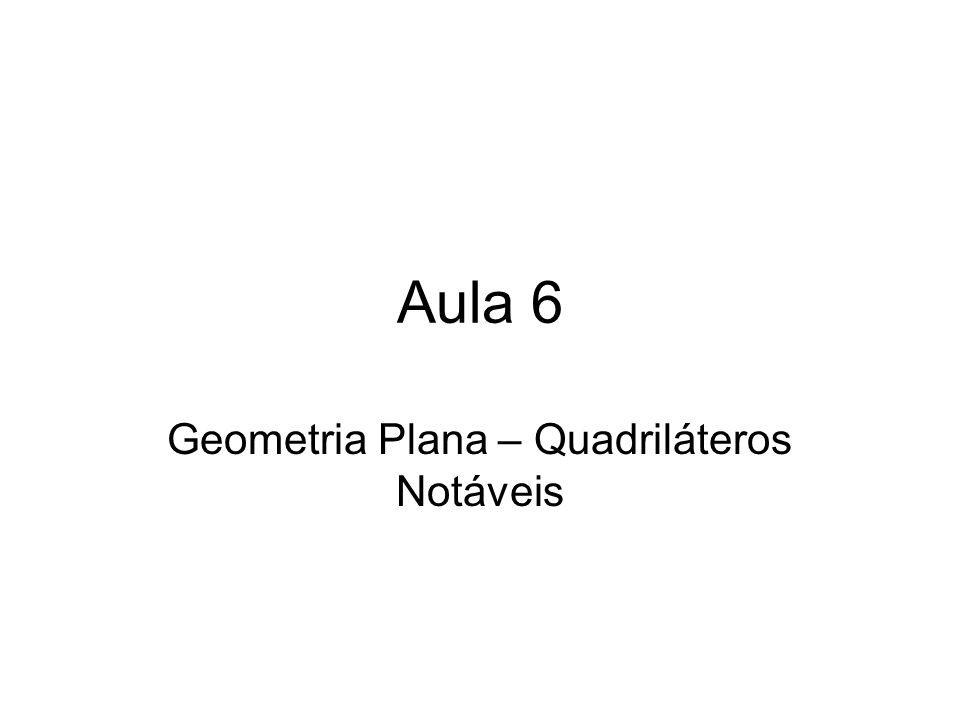 Geometria Plana – Quadriláteros Notáveis