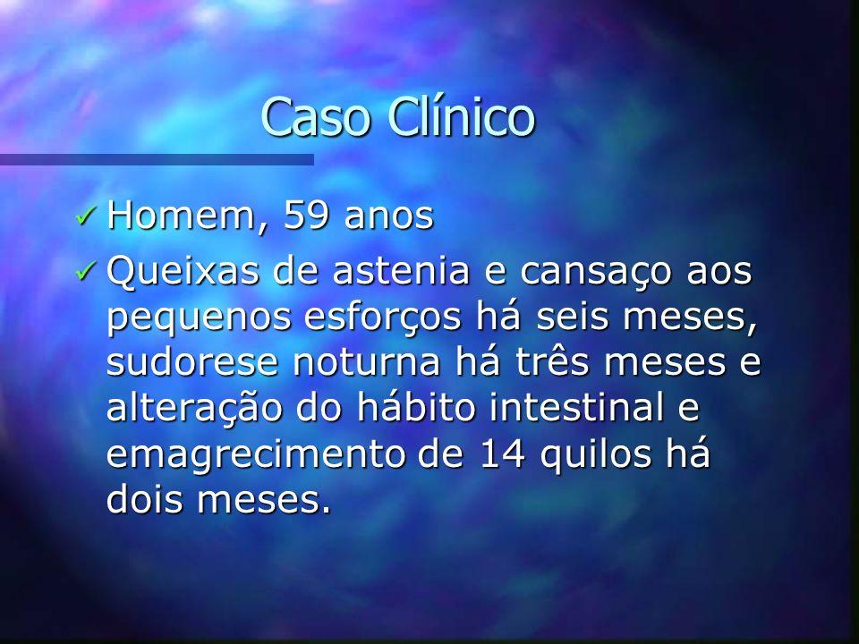 Caso Clínico Homem, 59 anos