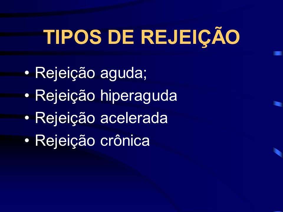 TIPOS DE REJEIÇÃO Rejeição aguda; Rejeição hiperaguda