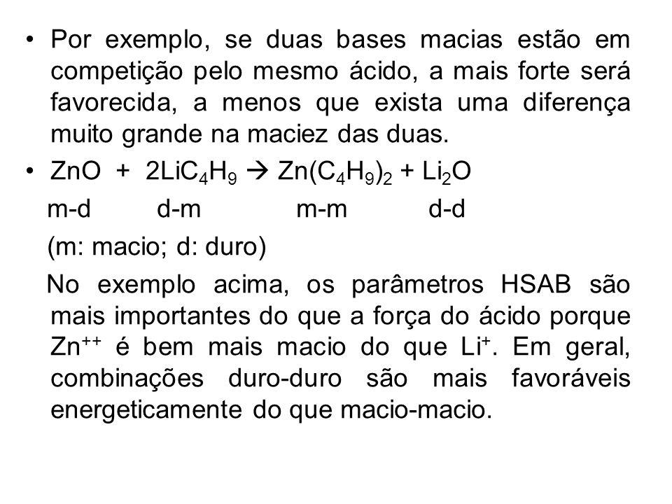 Por exemplo, se duas bases macias estão em competição pelo mesmo ácido, a mais forte será favorecida, a menos que exista uma diferença muito grande na maciez das duas.