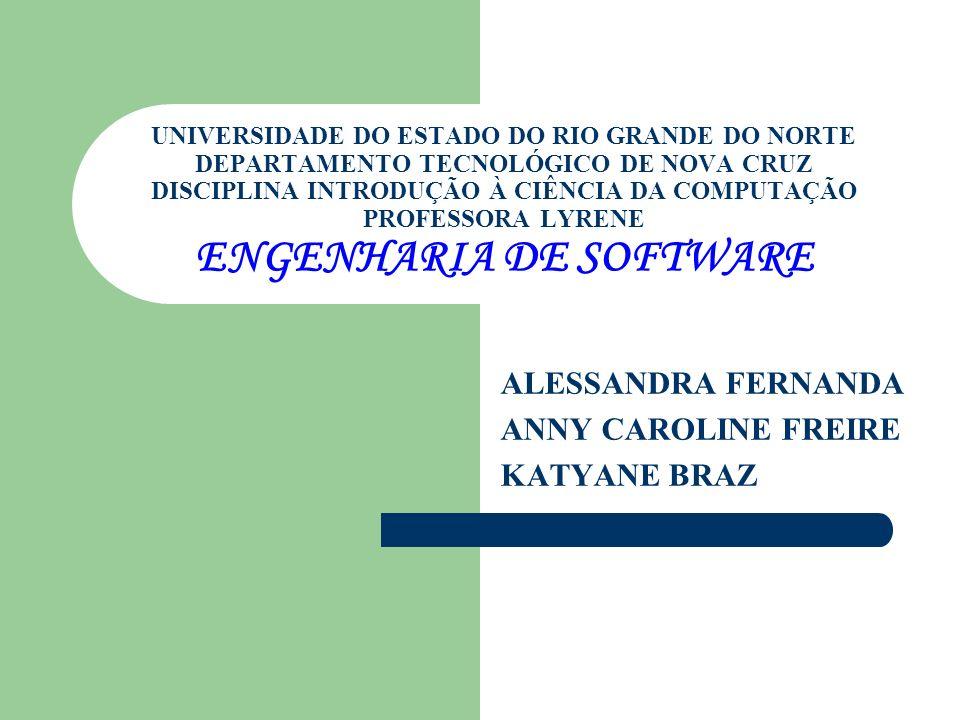 ALESSANDRA FERNANDA ANNY CAROLINE FREIRE KATYANE BRAZ