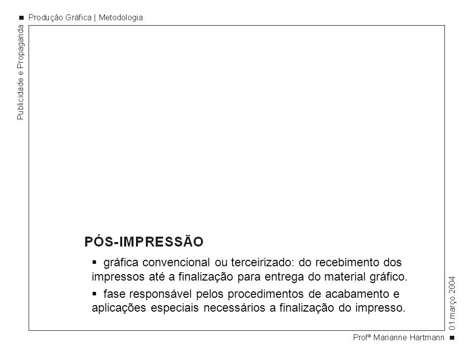 gráfica convencional ou terceirizado: do recebimento dos impressos até a finalização para entrega do material gráfico.