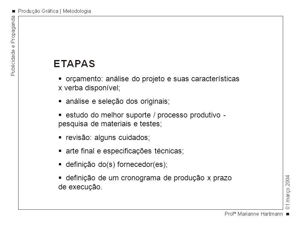 orçamento: análise do projeto e suas características x verba disponível;