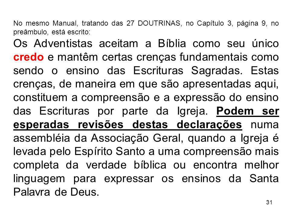 No mesmo Manual, tratando das 27 DOUTRINAS, no Capítulo 3, página 9, no preâmbulo, está escrito: