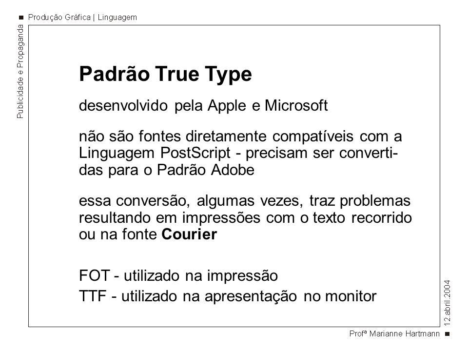 Padrão True Type desenvolvido pela Apple e Microsoft