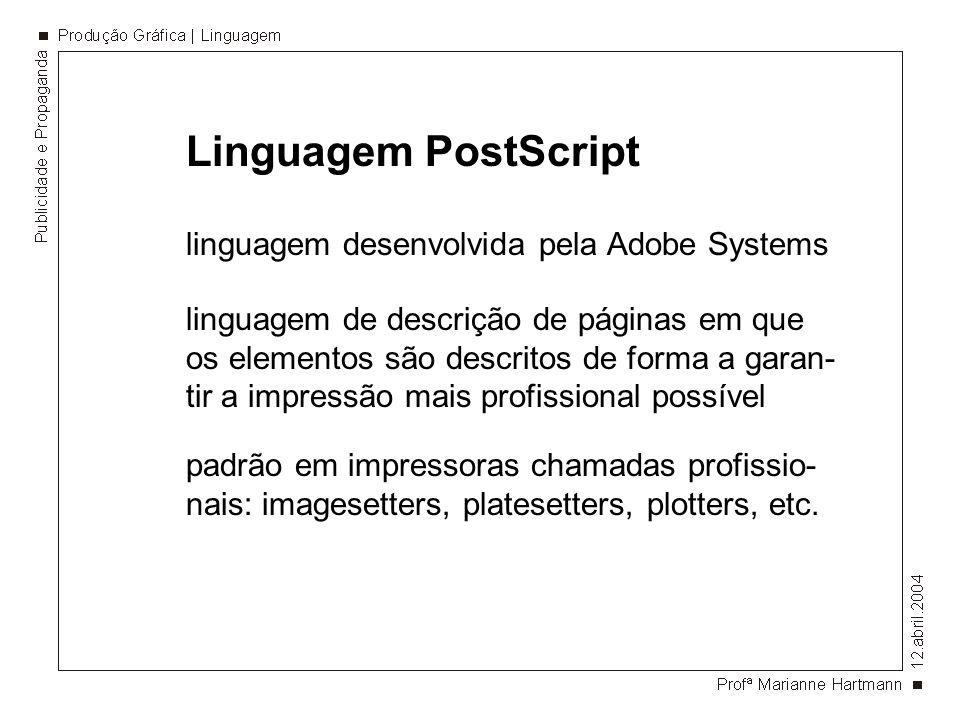 Linguagem PostScript linguagem desenvolvida pela Adobe Systems