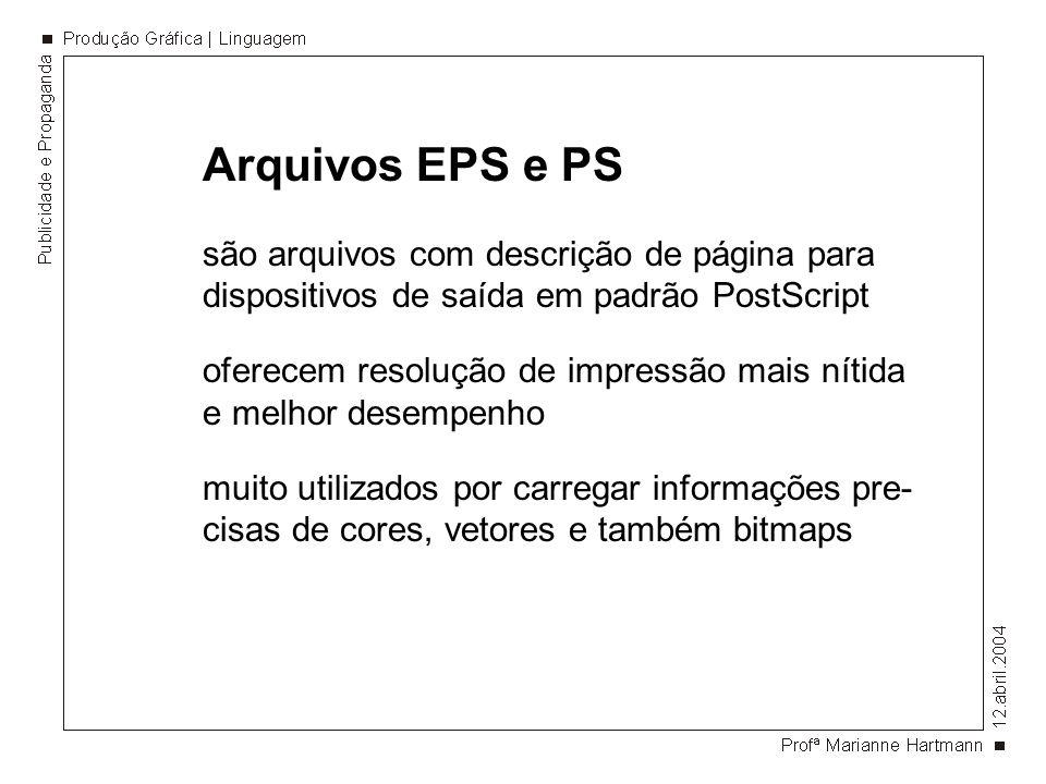 Arquivos EPS e PS são arquivos com descrição de página para dispositivos de saída em padrão PostScript.