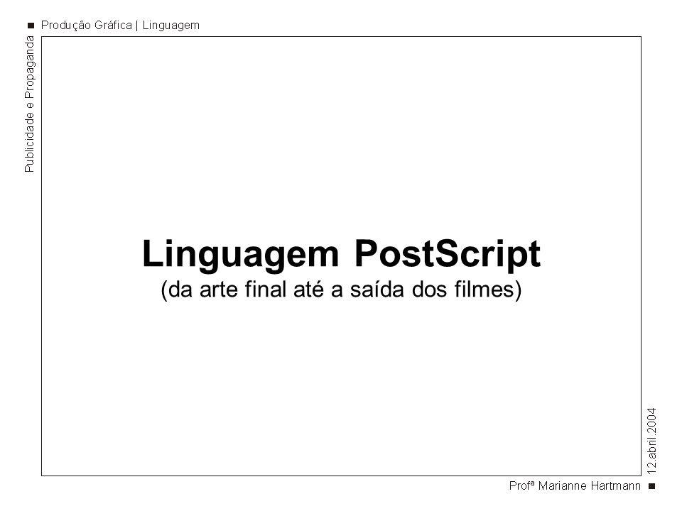 Linguagem PostScript (da arte final até a saída dos filmes)