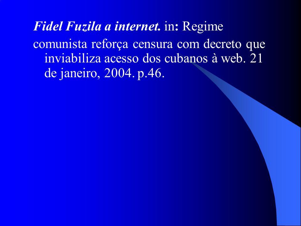 Fidel Fuzila a internet. in: Regime