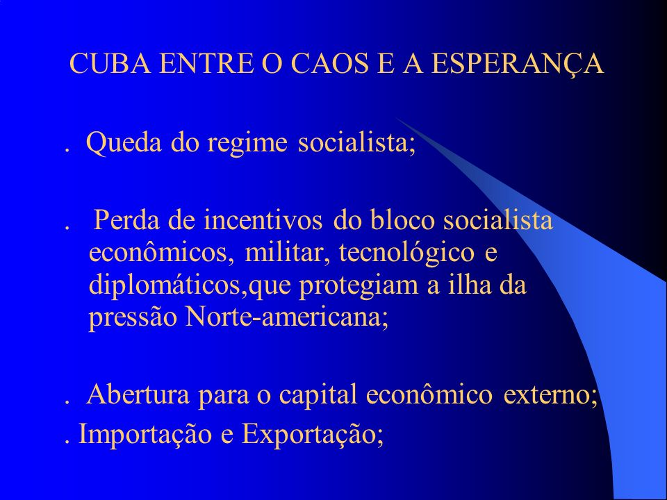 CUBA ENTRE O CAOS E A ESPERANÇA