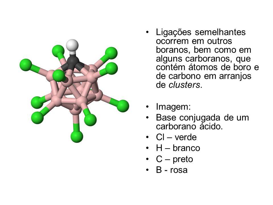 Ligações semelhantes ocorrem em outros boranos, bem como em alguns carboranos, que contém átomos de boro e de carbono em arranjos de clusters.
