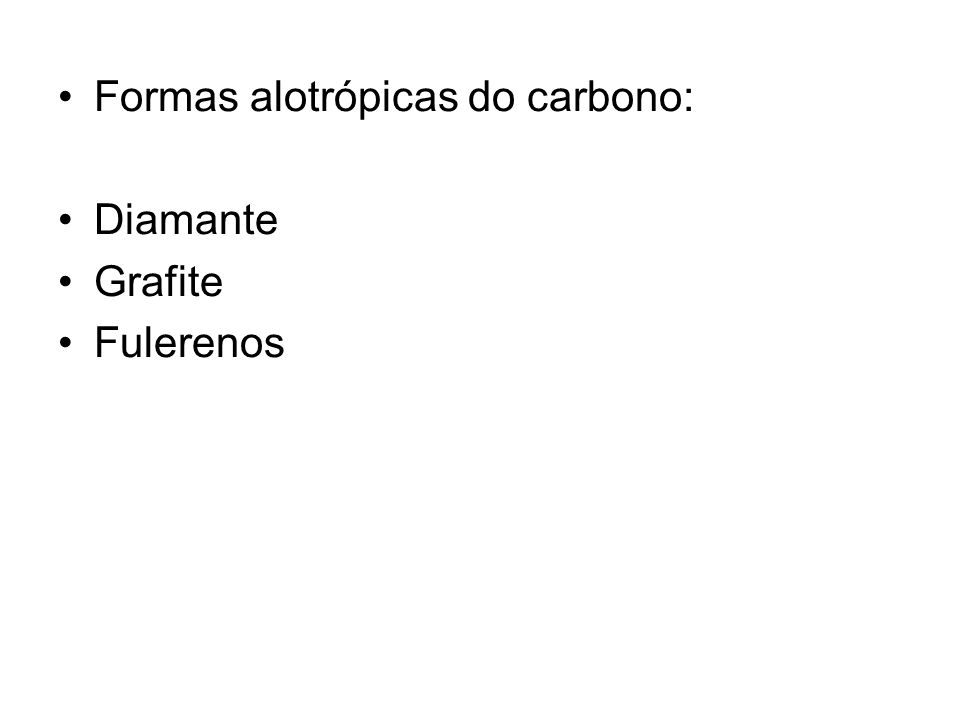 Formas alotrópicas do carbono: