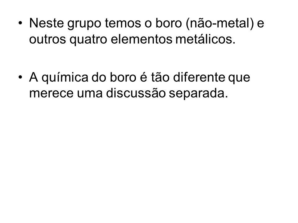 Neste grupo temos o boro (não-metal) e outros quatro elementos metálicos.