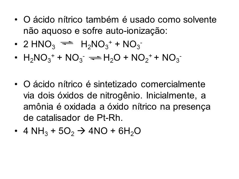 O ácido nítrico também é usado como solvente não aquoso e sofre auto-ionização: