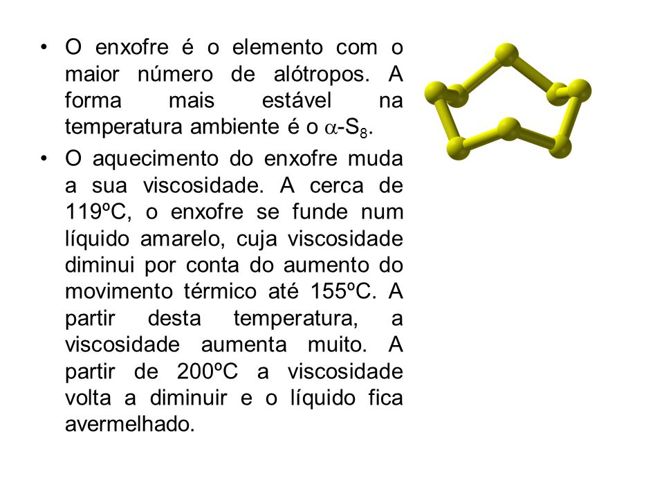 O enxofre é o elemento com o maior número de alótropos