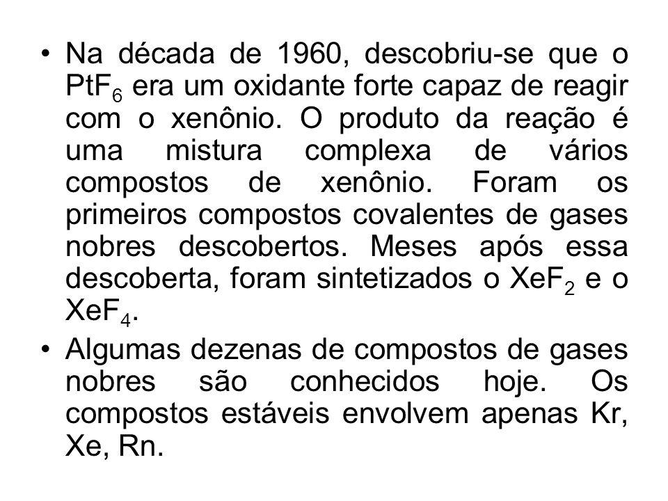 Na década de 1960, descobriu-se que o PtF6 era um oxidante forte capaz de reagir com o xenônio. O produto da reação é uma mistura complexa de vários compostos de xenônio. Foram os primeiros compostos covalentes de gases nobres descobertos. Meses após essa descoberta, foram sintetizados o XeF2 e o XeF4.