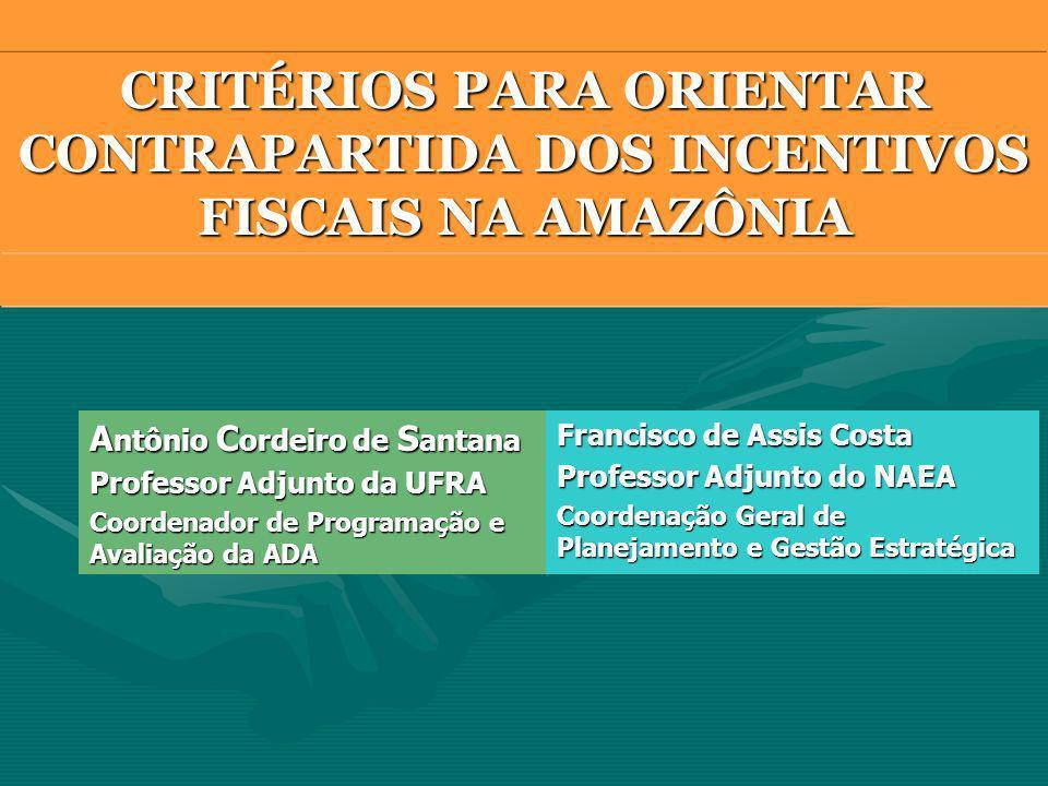 CRITÉRIOS PARA ORIENTAR CONTRAPARTIDA DOS INCENTIVOS FISCAIS NA AMAZÔNIA