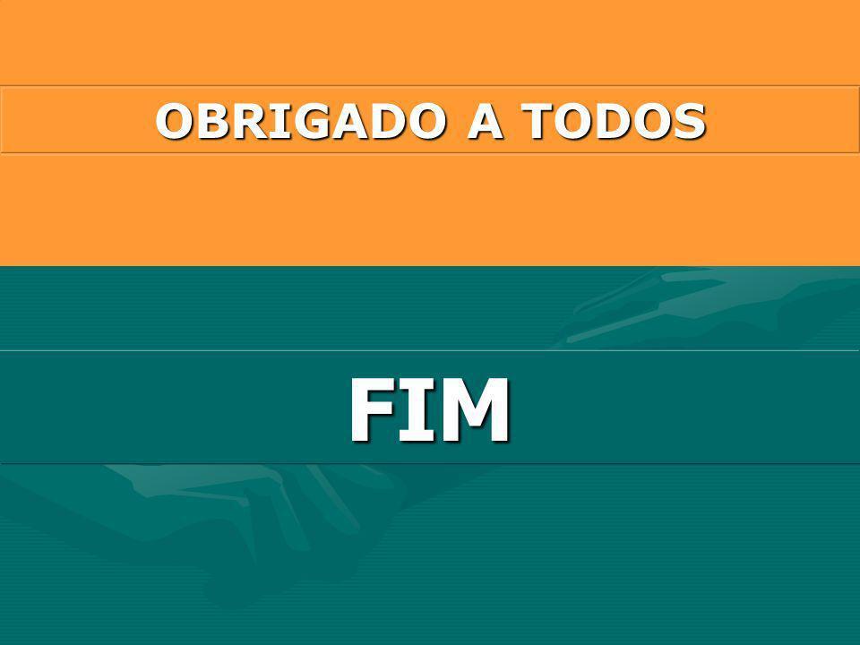 OBRIGADO A TODOS FIM