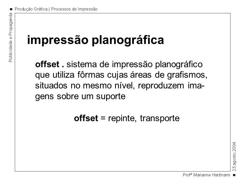 offset = repinte, transporte