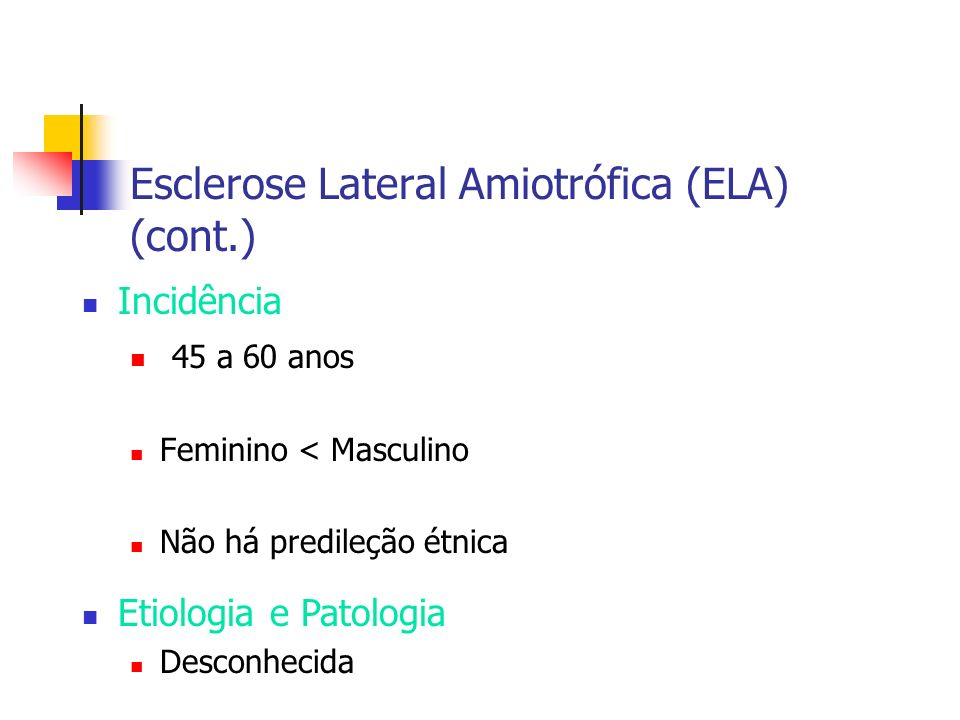 Esclerose Lateral Amiotrófica (ELA) (cont.)