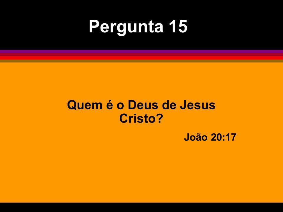 Quem é o Deus de Jesus Cristo