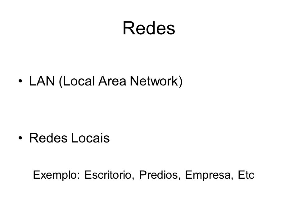 Redes LAN (Local Area Network) Redes Locais