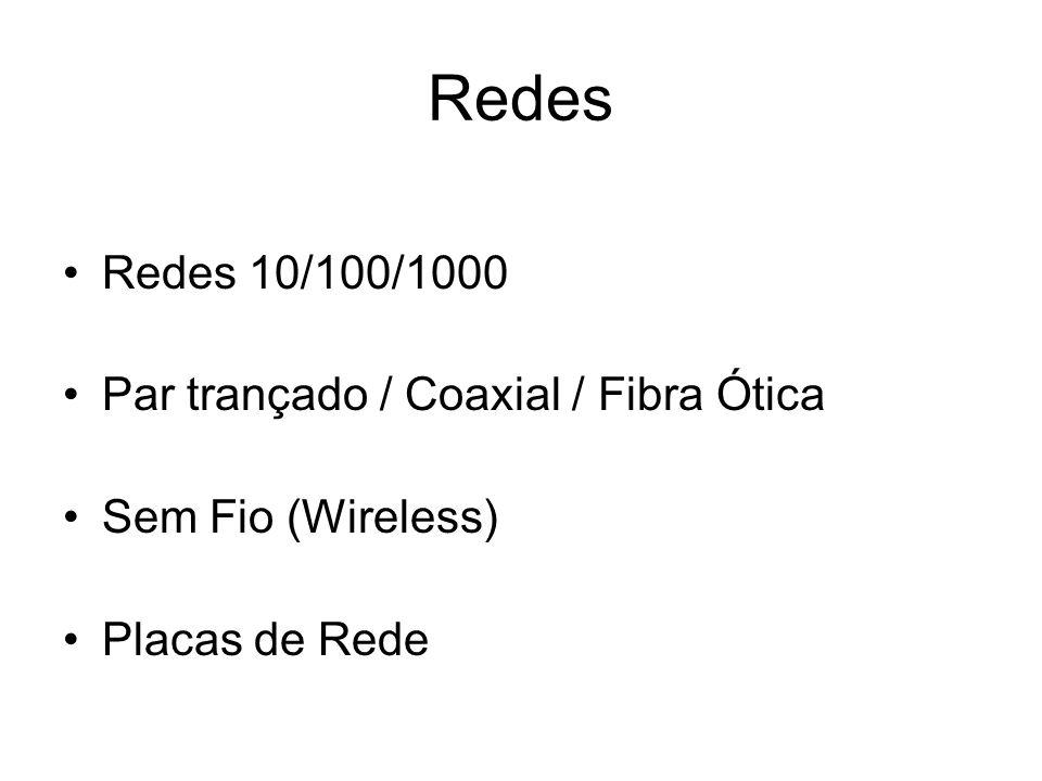 Redes Redes 10/100/1000 Par trançado / Coaxial / Fibra Ótica