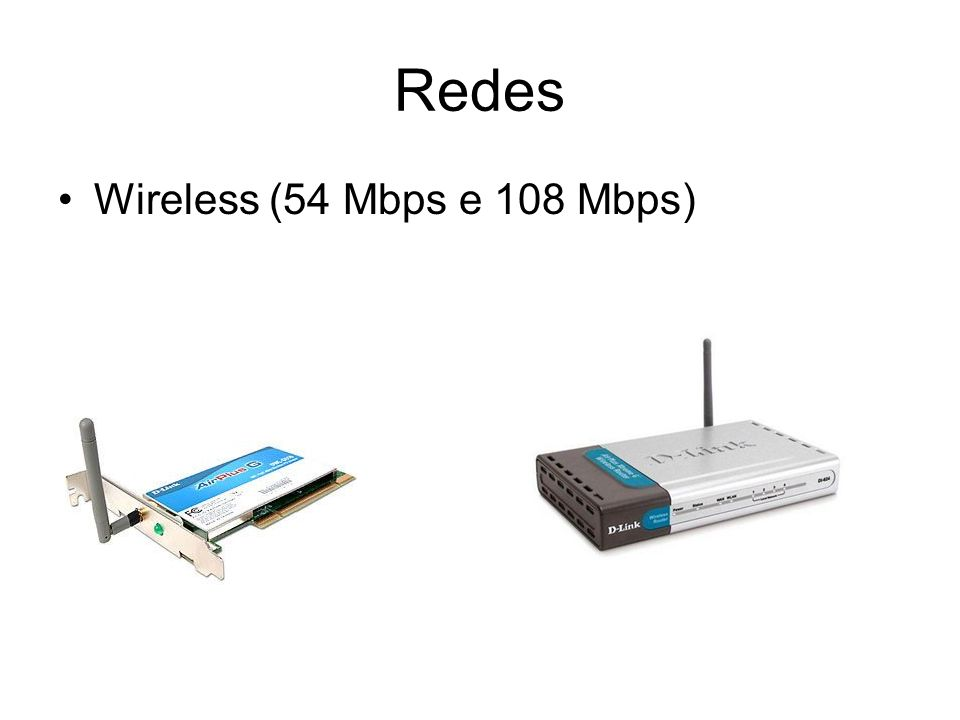 Redes Wireless (54 Mbps e 108 Mbps)