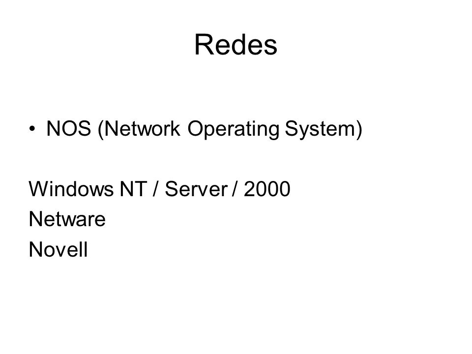 Redes NOS (Network Operating System) Windows NT / Server / 2000