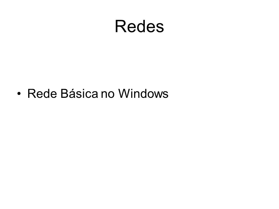 Redes Rede Básica no Windows