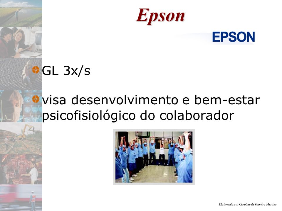 Epson GL 3x/s visa desenvolvimento e bem-estar psicofisiológico do colaborador