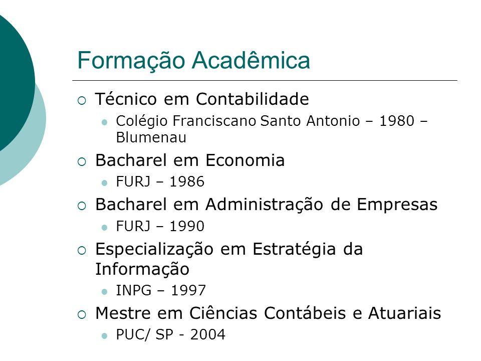 Formação Acadêmica Técnico em Contabilidade Bacharel em Economia