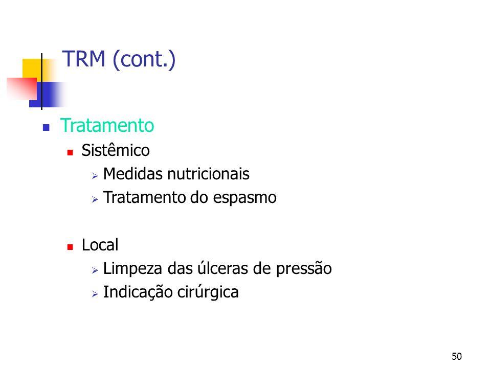 TRM (cont.) Tratamento Sistêmico Medidas nutricionais