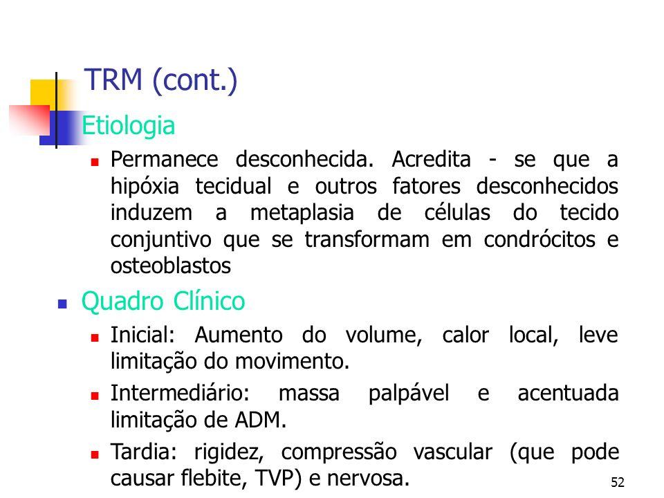 TRM (cont.) Etiologia Quadro Clínico