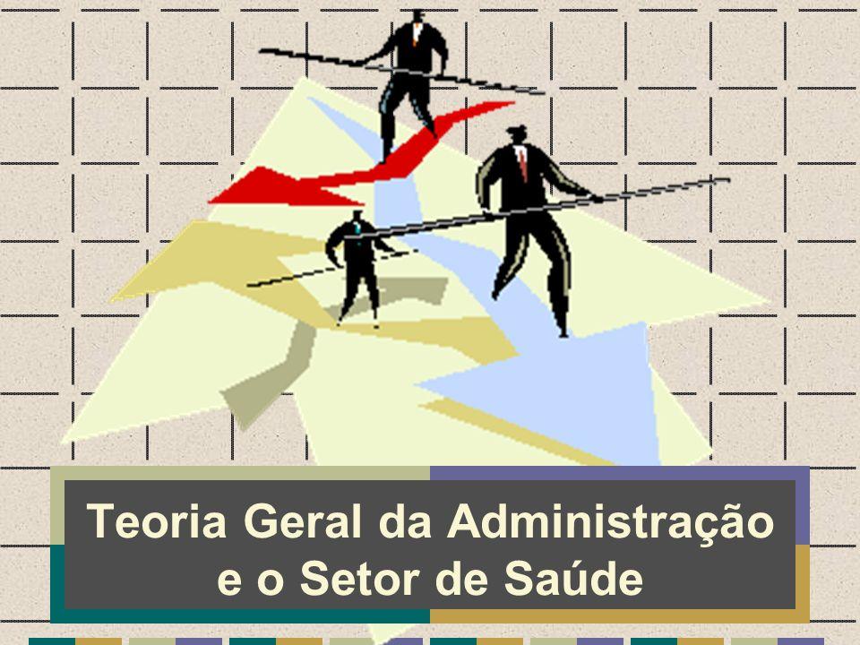 Teoria Geral da Administração e o Setor de Saúde