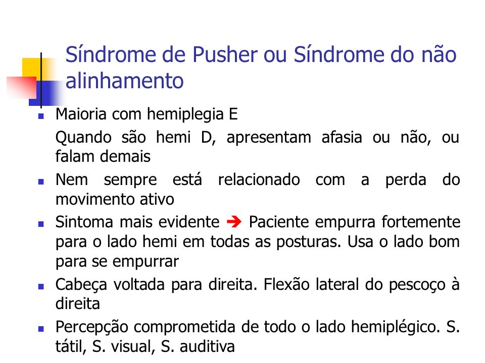 Síndrome de Pusher ou Síndrome do não alinhamento