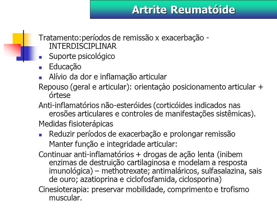 Artrite Reumatóide Tratamento:períodos de remissão x exacerbação - INTERDISCIPLINAR. Suporte psicológico.