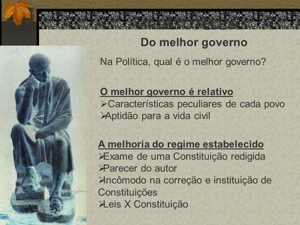 ARISTÓTELES Do melhor governo Na Política, qual é o melhor governo