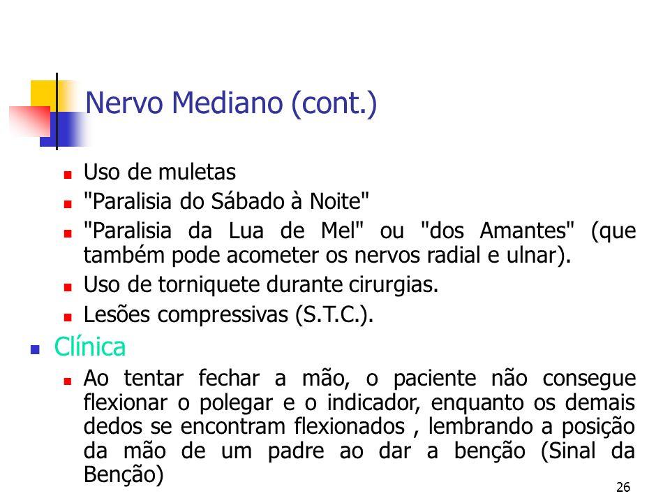 Nervo Mediano (cont.) Clínica Uso de muletas