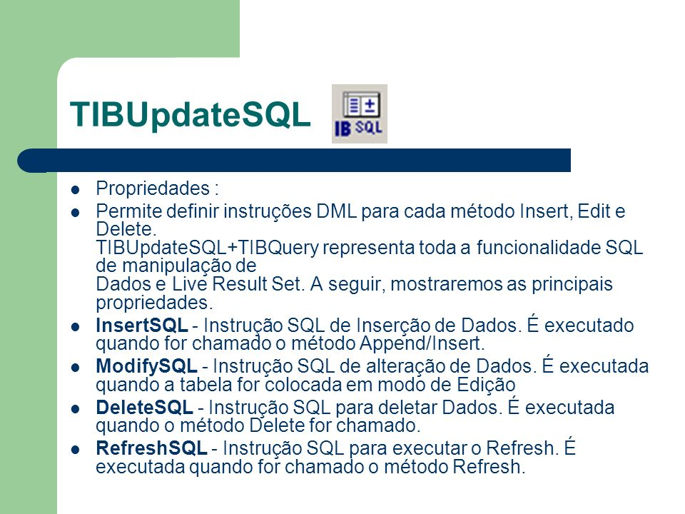 TIBUpdateSQL Propriedades :
