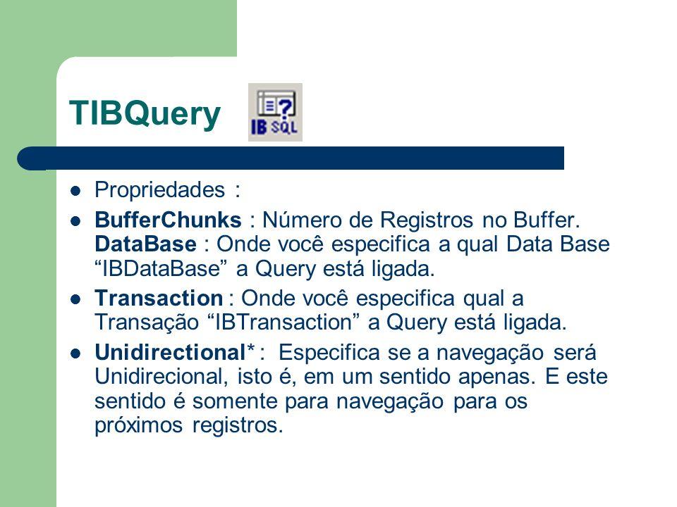 TIBQuery Propriedades :