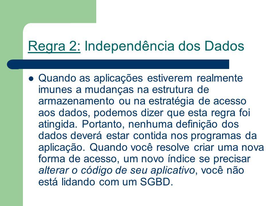 Regra 2: Independência dos Dados