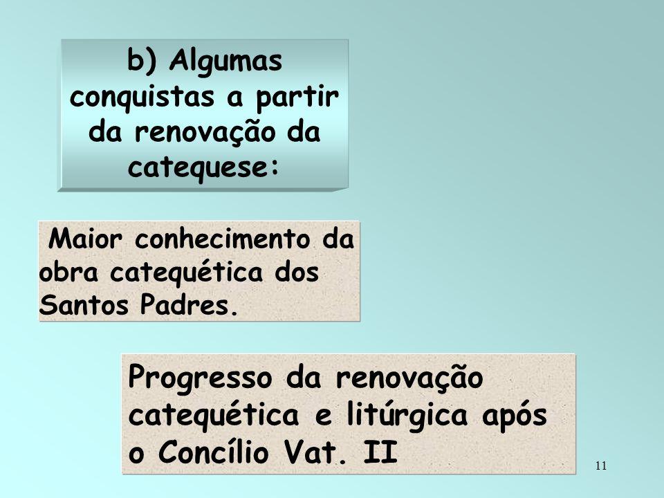 b) Algumas conquistas a partir da renovação da catequese: