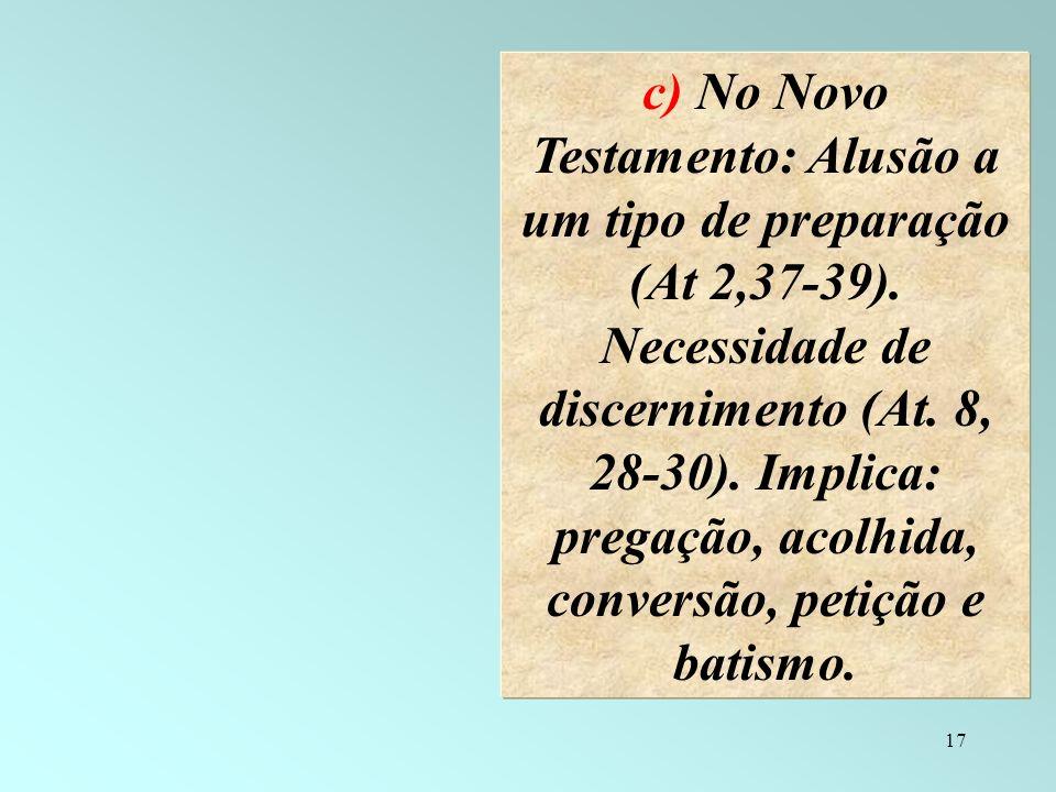 c) No Novo Testamento: Alusão a um tipo de preparação (At 2,37-39)