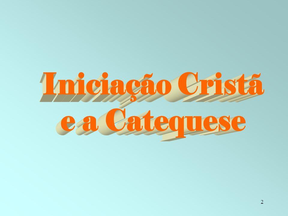Iniciação Cristã e a Catequese
